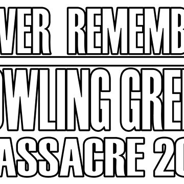 Never Remember the Bowling Green Massacre by sperraton