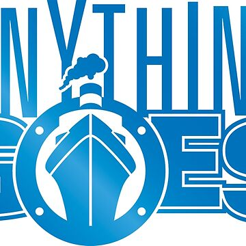 Anything Goes T-Shirt 1 by ReneeMarie6