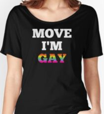Move I'm Gay Women's Relaxed Fit T-Shirt
