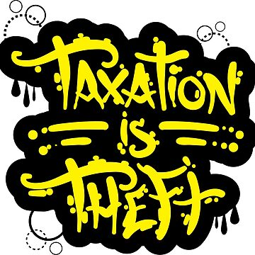 Taxation Is Theft by PenThief