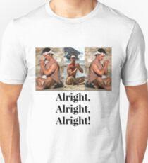 Mathew McConaughey - Alright, Alright, Alright!  Unisex T-Shirt