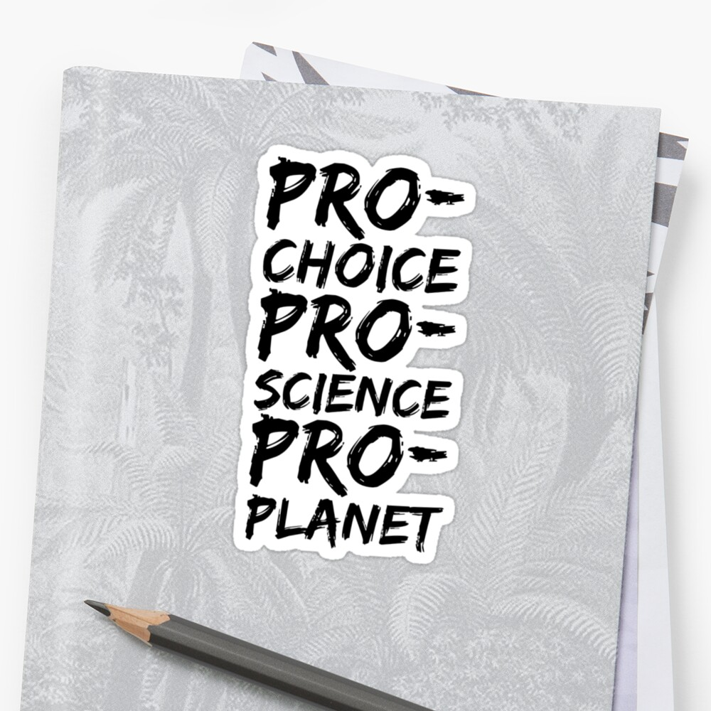 ProChoice, Science, Planet by Mkirkdesign