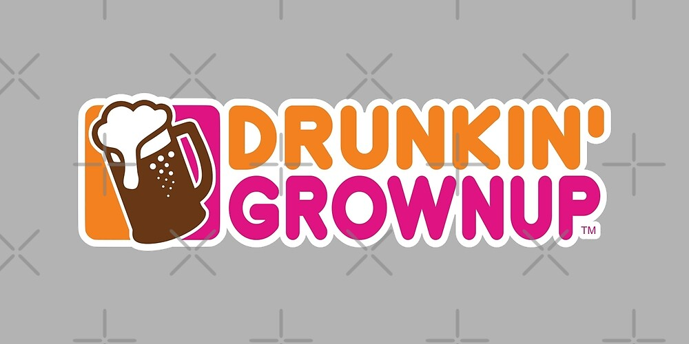 Drunkin' Grownup by thedline