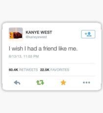 I wish I had a friend like me Sticker