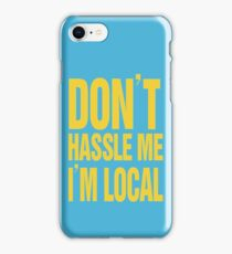 What about bob - Dont hassle me im local!!! - www.shirtdorks.com iPhone Case/Skin