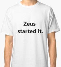 Greek Mythology Blame- Zeus Started It. Classic T-Shirt