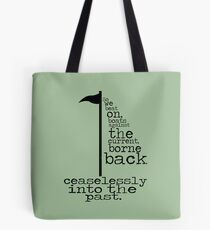 The Great Gastby - So we beat on... Tote Bag