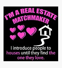 Real Estate Matchmaker Photographic Print