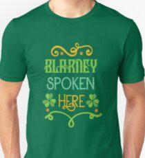 Saint Patricks Day T-Shirt - St. Patty's Day- Blarney Spoken Here T-Shirt Unisex T-Shirt