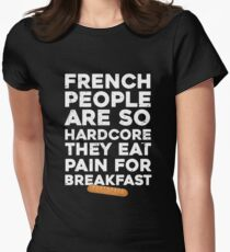 French people are so hardcore  Womens Fitted T-Shirt