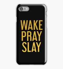 Wake Pray Slay iPhone Case/Skin