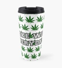 Smoke Weed Everyday Travel Mug