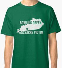 Bowling Green Massacre Victim Tee Shirt Classic T-Shirt