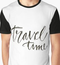 Travel time Graphic T-Shirt