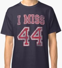 I Miss 44 Barack Obama Classic T-Shirt
