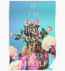 IF IM LOST HOW CAN I FIND MYSELF Poster