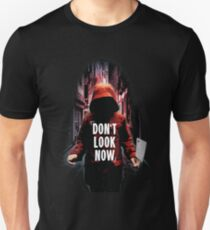 Don't Look Now Unisex T-Shirt