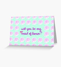 Will You Be My MERmaid of Honor? Greeting Card