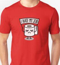 I hate my job - Toilet paper T-Shirt
