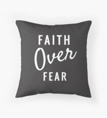 Faith Over Fear  Throw Pillow