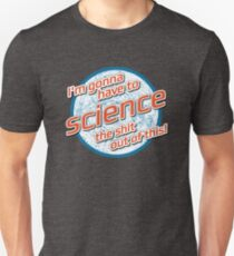 I'm gonna have to Science the shit out of this! - The Martian T-Shirt