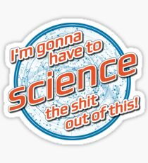 I'm gonna have to Science the shit out of this! - The Martian Sticker