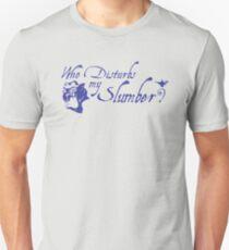 Who Disturbs my Slumber? T-Shirt
