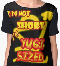 I'm not short, I'm Yugi Sized! Women's Chiffon Top