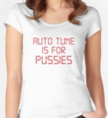 Autotune is for Pussies Women's Fitted Scoop T-Shirt