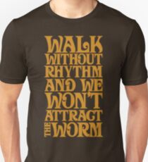 Walk without Rhythm Unisex T-Shirt