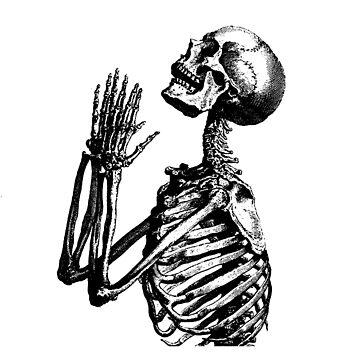 Skeleton Praying Waiting for Prayers to be Answered by Dinosaursarecoo