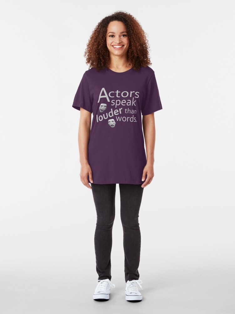Alternate view of Actors Speak Louder Than Words Slim Fit T-Shirt
