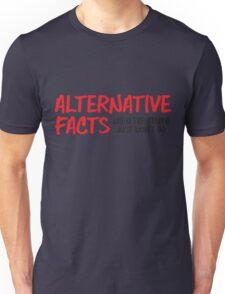 Alternative Facts Unisex T-Shirt