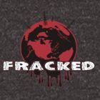 Fracking - not cool for the Earth by swanbay