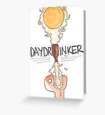 Daydrinker Greeting Card