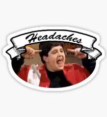 You give me headaches! Sticker
