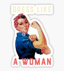 Dress Like a Woman -  Make History and Stay Nasty Sticker