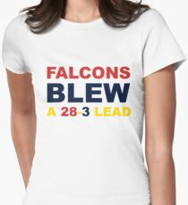 FALCONS BLEW A 28-3 LEAD Womens Fitted T-Shirt