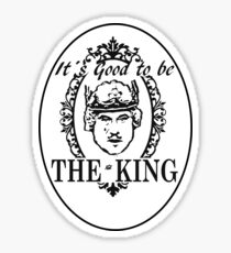 IT´S GOOD TO BE THE KING - HISTORY OF THE WORLD Sticker