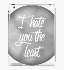 I Hate You The Least - Multipurpose Greeting Card iPad Case/Skin