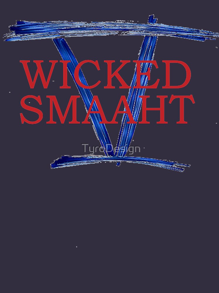 Wicked Smaaht - 5 Time Champions by TyroDesign