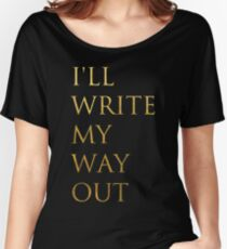 Write My Way Out Women's Relaxed Fit T-Shirt
