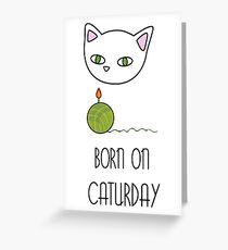 Born on Caturday Greeting Card