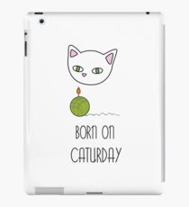 Born on Caturday iPad Case/Skin
