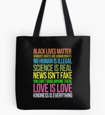 Kindness Is Everything Black Lives Love Is Love Anti Trump Tote Bag