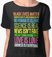 Kindness Is Everything Black Lives Love Is Love Anti Trump Chiffon Top