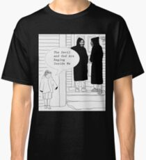 The Devil and God Are Raging Inside Me. Classic T-Shirt