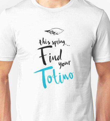 Find Your Totino Unisex T-Shirt
