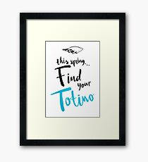 Find Your Totino Framed Print