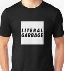 Literal garbage T-Shirt